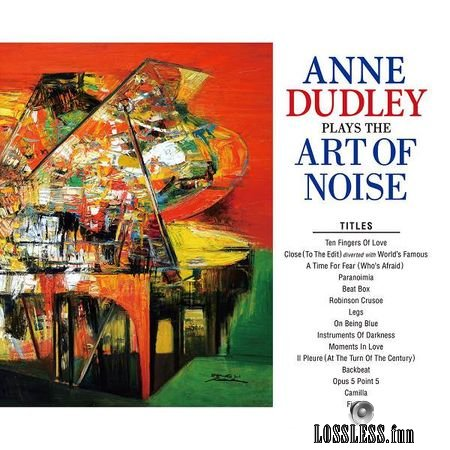 Anne Dudley - Plays The Art Of Noise (2018) FLAC
