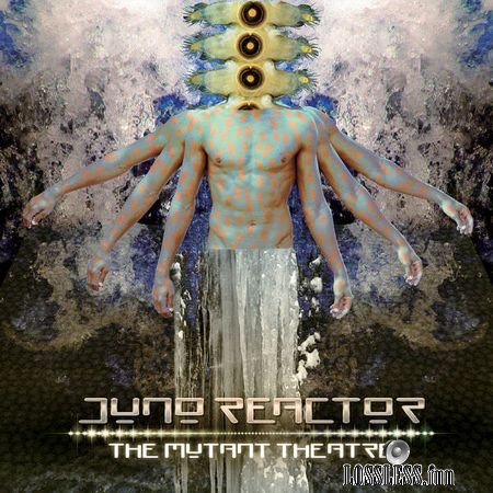 Juno Reactor - The Mutant Theatre (2018) FLAC