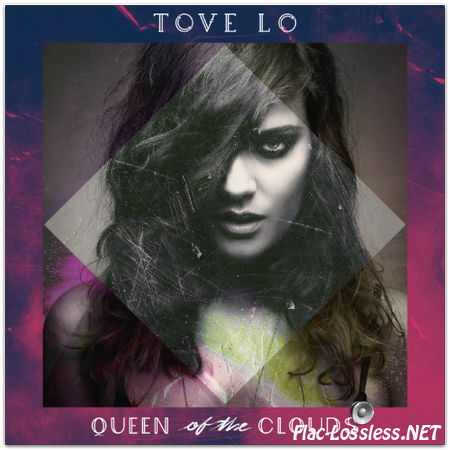 Tove Lo - Queen of the Clouds (Deluxe Edition) (2014) FLAC (tracks+.cue)