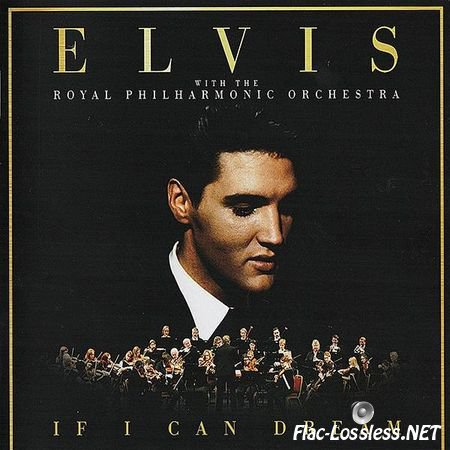 Elvis Presley with The Royal Philharmonic Orchestra - If I Can Dream (2015) FLAC (image + .cue)