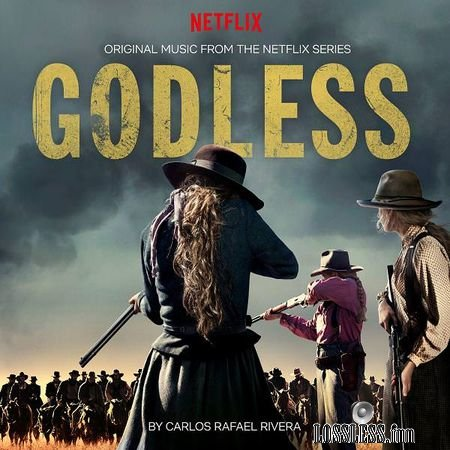 Carlos Rafael Rivera - Godless (Original Music from the Netflix Series) (2018) FLAC
