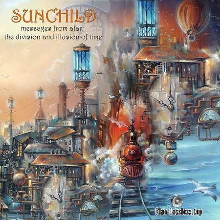 Sunchild - Messages from Afar: The Division and Illusion of Time (2018) FLAC