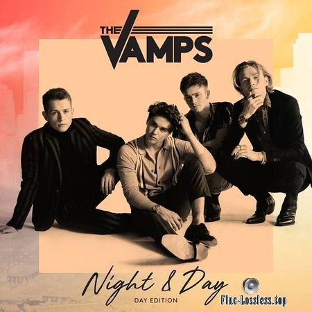 The Vamps - Night and Day (Day Edition) (2018) FLAC