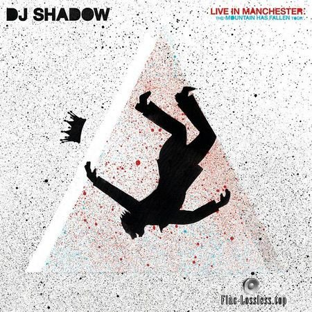 DJ Shadow - Live In Manchester: The Mountain Has Fallen Tour (2018) FLAC