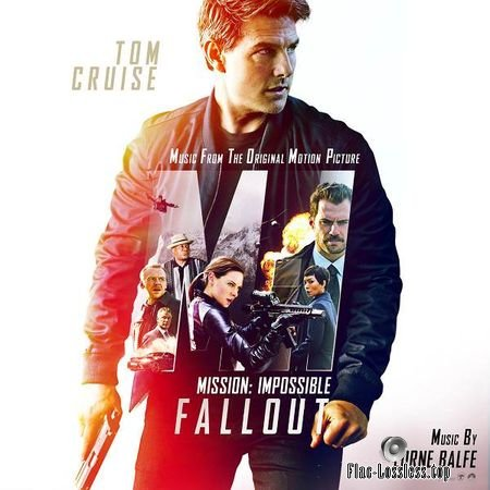 Lorne Balfe - Mission: Impossible - Fallout (Music from the Motion Picture) (2018) FLAC