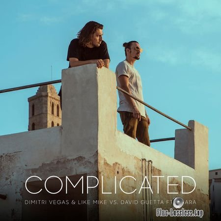 Dimitri Vegas and Like Mike vs. David Guetta - Complicated (feat. Kiiara) (2017) (24bit Single) FLAC