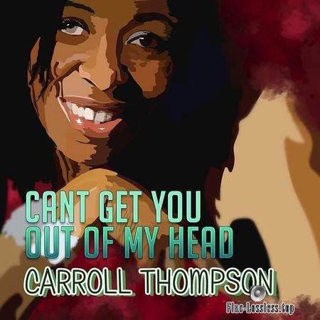 Carroll Thompson - Cant Get You Out Of My Head (2018) FLAC