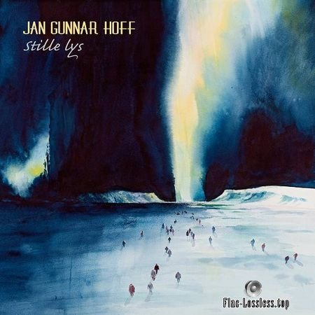 Jan Gunnar Hoff - Stille lys (Quiet Light) (2014) (24bit Hi-Res) FLAC