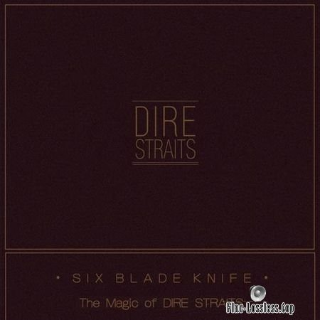 Dire Straits - Six Blade Knife (The Magic of Dire Straits) (2018) FLAC (image + .cue)