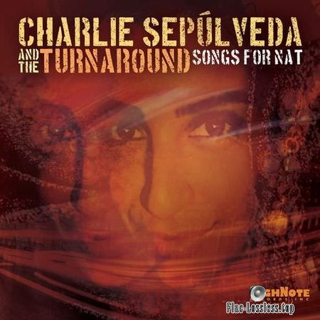 Charlie Sepulveda and The Turnaround - Songs for Nat (2018) (24bit Hi-Res) FLAC