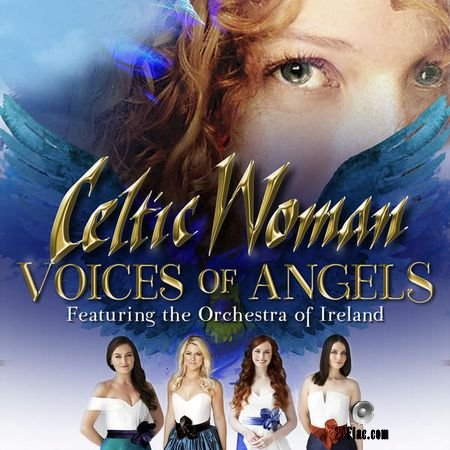 Celtic Woman - Voices of Angels (2016, 2018) (24bit Hi-Res) FLAC