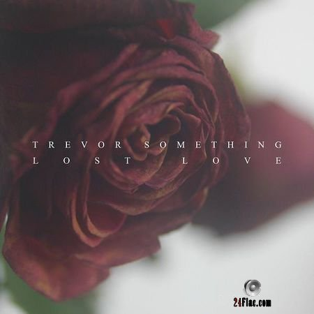 Trevor Something - Lost Love (2018) FLAC