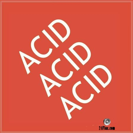 Tin Man - Acid Acid Acid (2018) FLAC