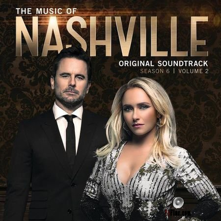 Nashville Cast - The Music of Nashville Season 6, Vol. 2 (Original Soundtrack) (2018) FLAC