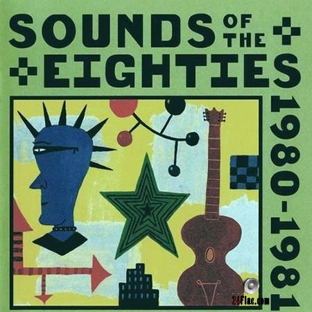 VA - Sounds Of The Eighties The Rolling Stone Collection 1980-1981 (1995) FLAC (tracks + .cue)