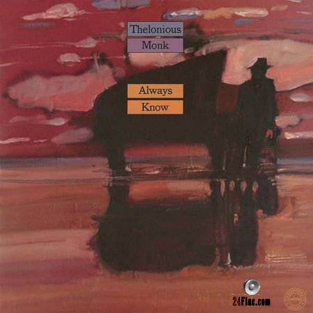 Thelonious Monk - Always Know (1979, 2018) (24bit Hi-Res) FLAC