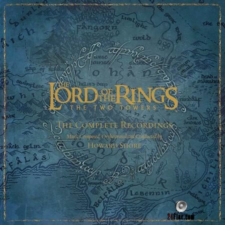 Howard Shore - The Lord Of The Rings: The Two Towers (The Complete Recordings) (2006, 2018) (24bit Hi-Res) FLAC