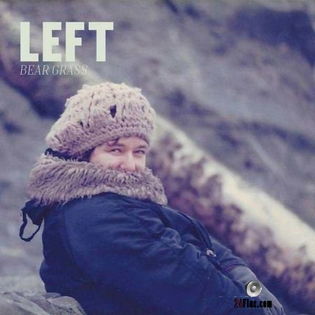 Bear Grass - LEFT (2018) FLAC