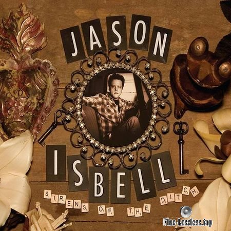 Jason Isbell - Sirens of the Ditch (2018) (Deluxe Edition) FLAC