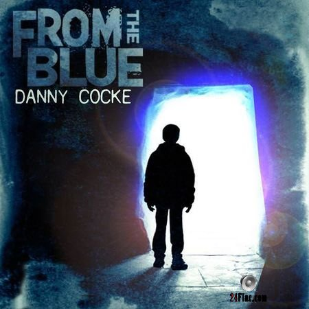 Danny Cocke - From The Blue (2018) FLAC