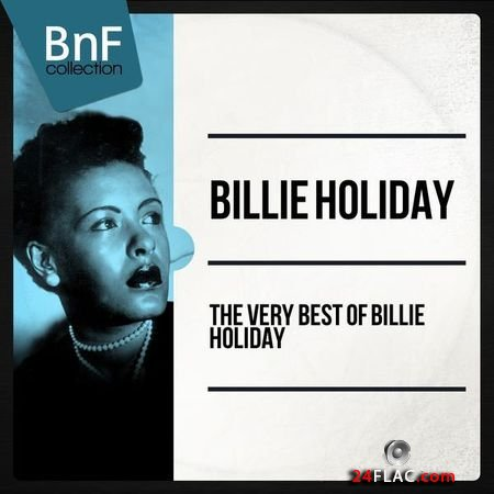 Billie Holiday - The Very Best of Billie Holiday (2014) (24bit Hi-Res) FLAC