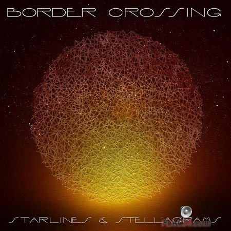 Border Crossing - Starlines and Stellagrams (2018) (Deluxe Edition) FLAC