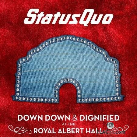 Status Quo - Down Down & Dignified at the Royal Albert Hall (Live) (2018) FLAC (tracks)