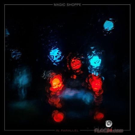Magic Shoppe - In Parallel (2018) FLAC