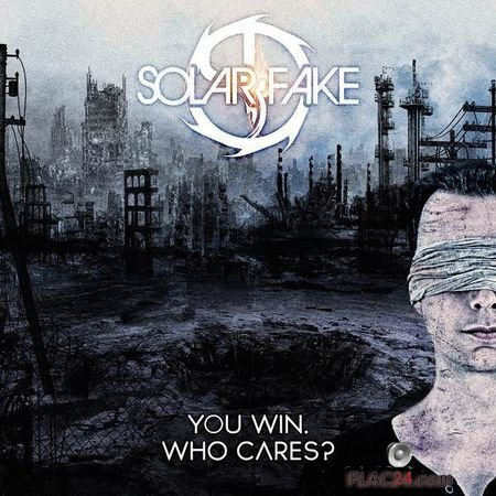 Solar Fake - You Win. Who Cares? (2018) FLAC