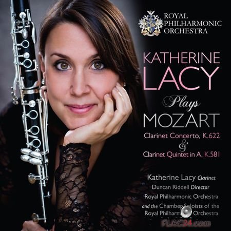 Katherine Lacy - Mozart: Clarinet Concerto, K. 622 and Clarinet Quintet in A, K. 581 (2018) (24bit Hi-Res) FLAC