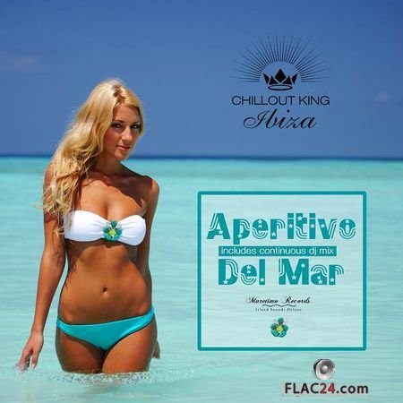 VA - Chillout King Ibiza: Aperitivo Del Mar (Sunset and House Grooves Deluxe) (2018) FLAC