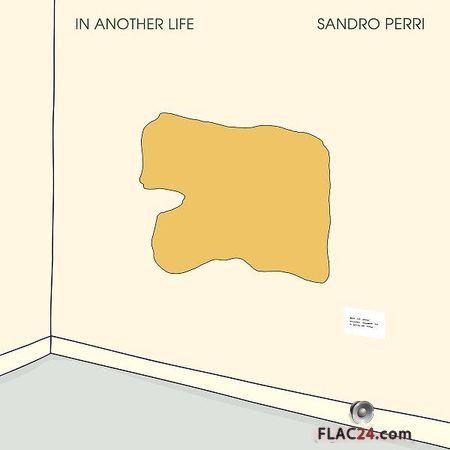 Sandro Perri - In Another Life (2018) (24bit Hi-Res) FLAC