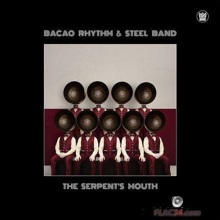 Bacao Rhythm and Steel Band - The Serpents Mouth (2018) (24bit Hi-Res) FLAC