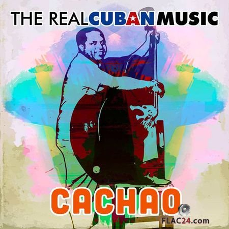 Cachao - The Real Cuban Music (Remasterizado) (2018) FLAC
