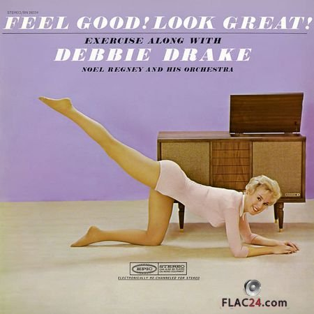 Debbie Drake - Feel Good! Look Great! Exercise with Debbie Drake and Noel Regney and His Orchestra (1968, 2018) (24bit Hi-Res) FLAC