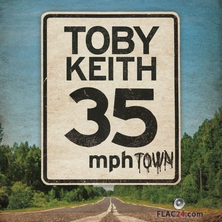 Toby Keith - 35 MPH Town (2015, 2018) (24bit Hi-Res) FLAC