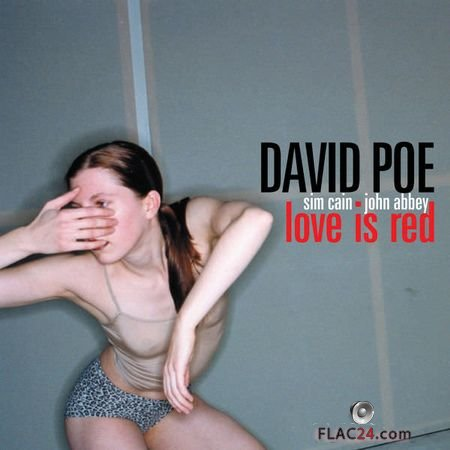 David Poe - Love is Red (Remastered) (2005, 2018) (24bit Hi-Res) FLAC