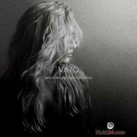 Varo – Here Is the Calm, Here Is the Storm (2018) FLAC