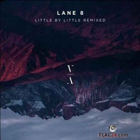 Lane 8 - Little by Little (Remixed) (2018) FLAC (tracks)