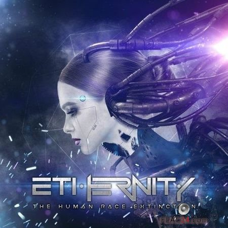 Ethernity - The Human Race Extinction (2018) FLAC (image + .cue)