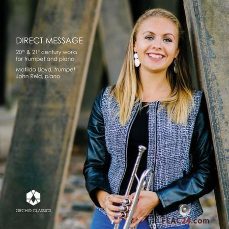 Matilda Lloyd & John Reid – Direct Message: 20th & 21st Century Works for Trumpet & Piano (2018) (24bit Hi-Res) FLAC