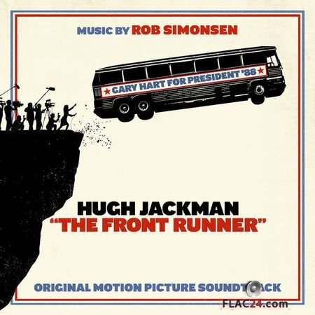 Rob Simonsen – The Front Runner (Original Motion Picture Soundtrack) (2018) (24bit Hi-Res) FLAC