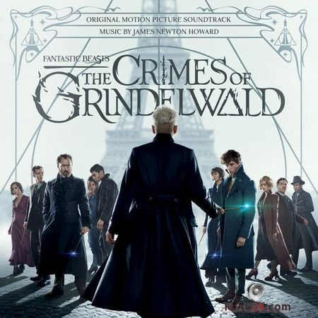 James Newton Howard – Fantastic Beasts: The Crimes Of Grindelwald (Original Motion Picture Soundtrack) (2018) FLAC