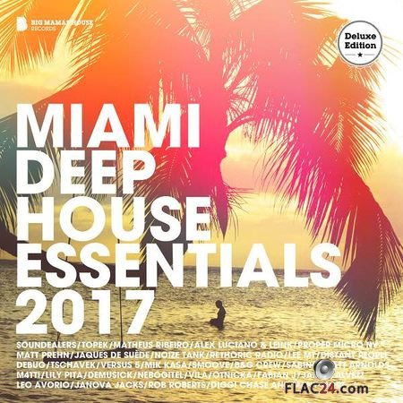 VA - Miami Deep House Essentials 2017 (2017) (Deluxe Edition) FLAC