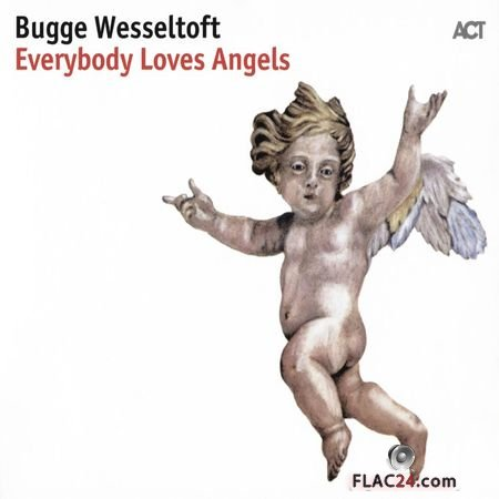 Bugge Wesseltoft – Everybody Loves Angels (2017) (24bit Hi-Res) FLAC