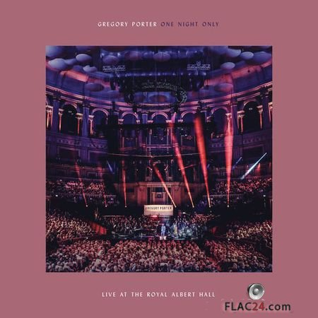 Gregory Porter – One Night Only (Live At The Royal Albert Hall) (2018) (24bit Hi-Res) FLAC