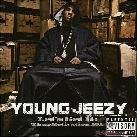 Young Jeezy - Let's Get It: Thug Motivation 101 (2005) FLAC