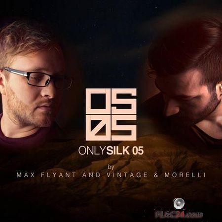 VA - Only Silk 05 (Mixed by Max Flyant And Vintage & Morelli) (2018) FLAC (tracks)