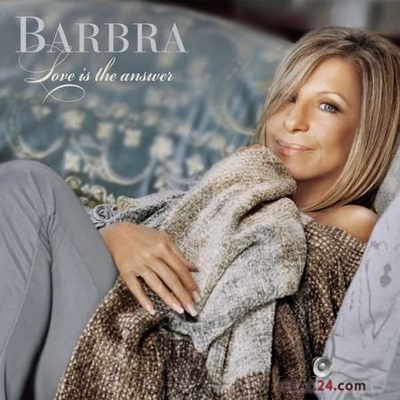 Barbra Streisand – Love Is The Answer (2009, 2014) (24bit Hi-Res) FLAC