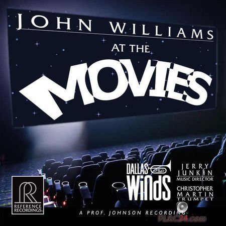 Dallas Winds, Christopher Martin and Jerry Junkin – John Williams at the Movies (2018) (24bit Hi-Res) FLAC